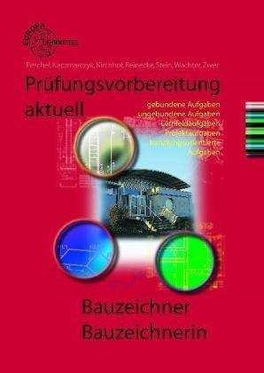 Prüfungsvorbereitung aktuell - Bauzeichner /Bauzeichnerin: Peschel, Peter