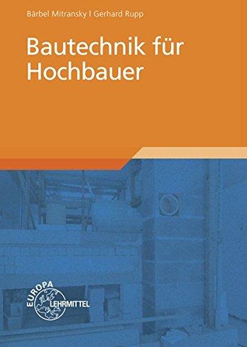 9783808546536: Bautechnik für Hochbauer: Fachwissen für die Aus- und Weiterbildung