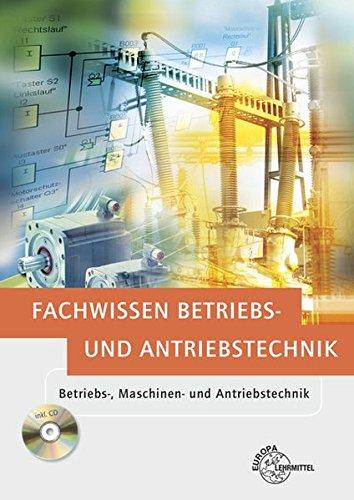 Elektrotechnik. Fachwissen Betriebs- und Antriebstechnik: Hartmut Fritsche