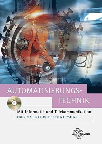 9783808551592: Automatisierungstechnik: Mit Informatik und Telekommunikation. Grundlagen, Komponenten und Systeme