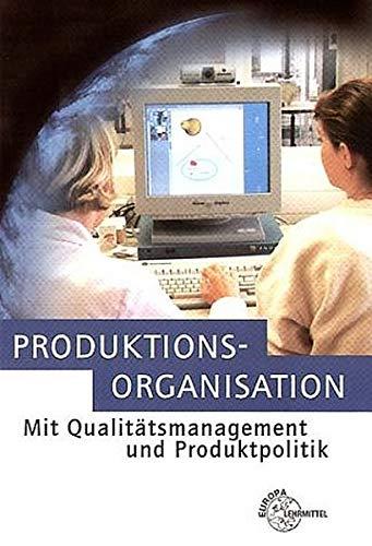 9783808552438: Produktionsorganisation mit Qualitätsmanagement und Produktpolitik.