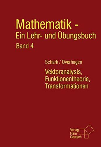 9783808556047: Mathematik - Ein Lehr- und Übungsbuch 4: Vektoranalysis, Funktionentheorie, Transformationen