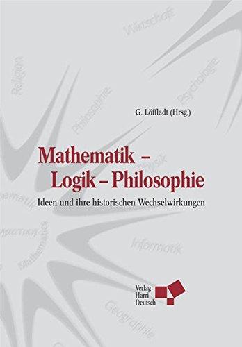 9783808556061: Mathematik - Logik - Philosophie: Ideen und ihre historischen Wechselwirkungen