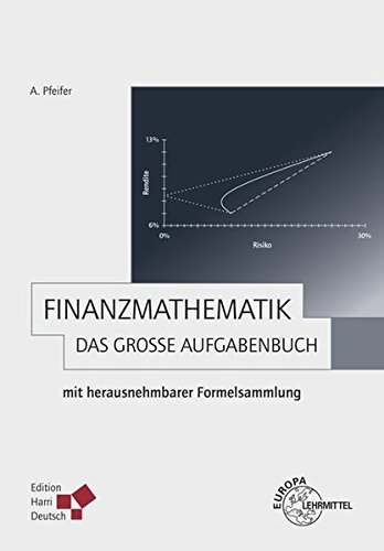 9783808557846: Finanzmathematik - Das große Aufgabenbuch: mit herausnehmbarer Formelsammlung