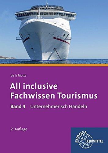 9783808560792: All inclusive - Fachwissen Tourismus 04: Unternehmerisch handeln