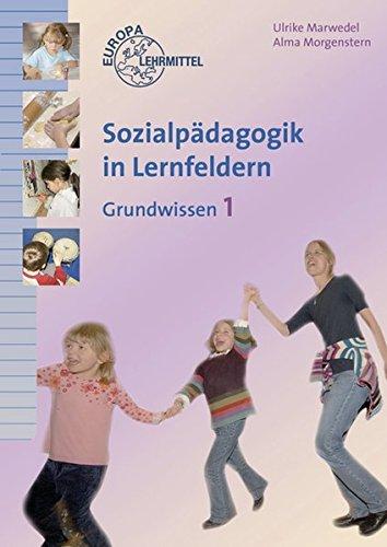 9783808561539: Sozialpädagogik in Lernfeldern Grundwissen Band 1: Lernfelder 1-4