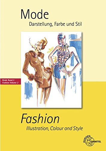 Mode - Darstellung, Farbe und Stil: Fashion - Illustration, Colour and Style Mode Band 2 - Döllel Hannes, Eberle Hannelore, Kriegstötter Ralf