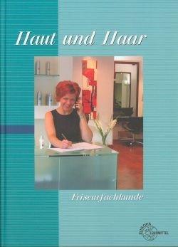 9783808565827: Haut und Haar Friseurfachkunde.