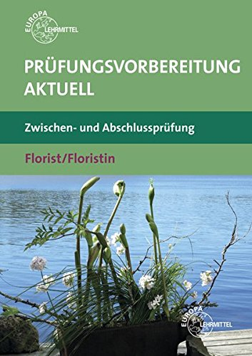 9783808566190: Prüfungsvorbereitung aktuell - Florist/Floristin: Zwischen- und Abschlussprüfung