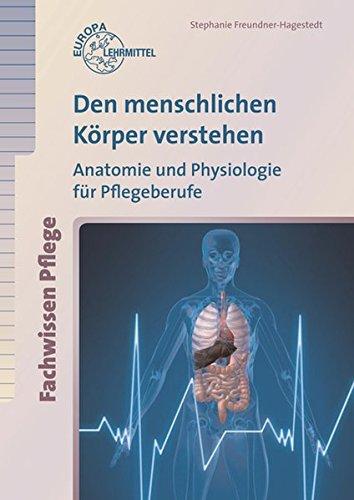 9783808567418: Den menschlichen Körper verstehen: Anatomie und ...