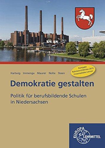 Demokratie gestalten - Niedersachsen: Politik für berufsbildende Schulen in Niedersachsen (...