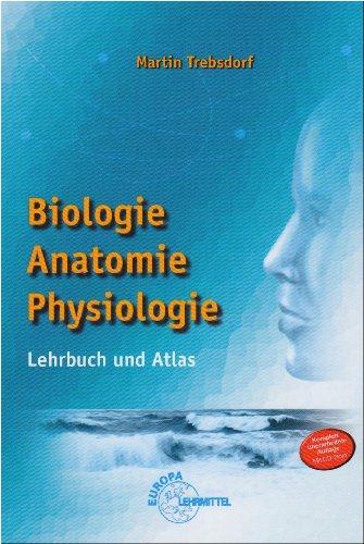 9783808567982: Biologie. Anatomie. Physiologie: Lehrbuch und Atlas ...