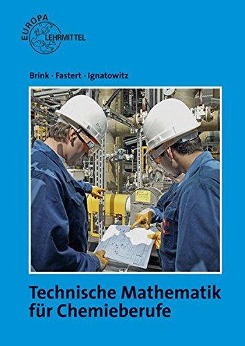 Technische Mathematik für Chemieberufe 1: Grundlagen (Paperback): Klaus Brink, Gerhard Fastert, ...