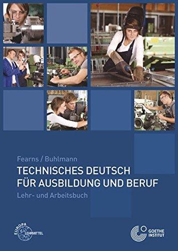 9783808573099: Technisches Deutsch für Ausbildung und Beruf: Lehr- und Arbeitsbuch