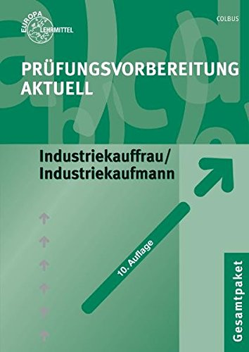 9783808574539: Prüfungsvorbereitung aktuell. Industriekauffrau/Industriekaufmann. Gesamtpaket: Zwischen- und Abschlussprüfung. Gesamtpaket mit den Teilen ... Wirtschafts- und Sozialkunde