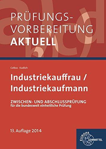 9783808574560: Pr�fungsvorbereitung aktuell. Industriekauffrau/Industriekaufmann. Gesamtpaket: Zwischen- und Abschlusspr�fung