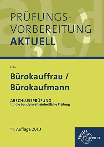 9783808576083: Prüfungsvorbereitung aktuell - Bürokauffrau/Bürokaufmann 02. Abschlussprüfung