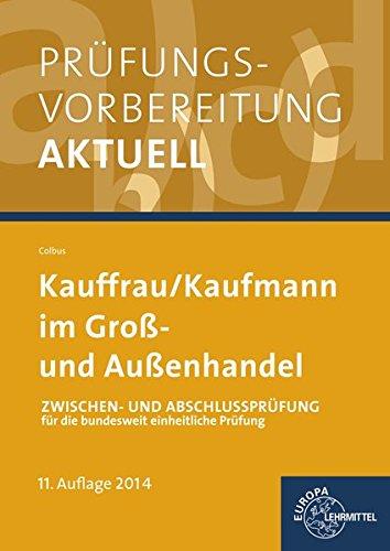 9783808576694: Pr�fungsvorbereitung Kauffrau/ Kaufmann im Gro�- und Au�enhandel: Zwischen- und Abschlusspr�fung