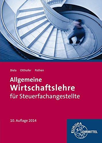 9783808577097: Allgemeine Wirtschaftslehre für Steuerfachangestellte: Berufsausbildungsrecht, Privatrecht, Kaufvertragsrecht