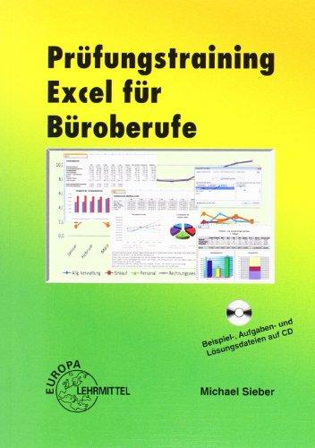 9783808582770: Prüfungstraining Excel für Büroberufe: Eine systematische Vorbereitung auf die Excel-Aufgaben der praktischen Prüfung für Bürokaufleute und Kaufleute für Bürokommunikation