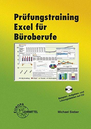 9783808582787: Prüfungstraining Excel für Büroberufe: Eine systematische Vorbereitung auf die Excel-Aufgaben der praktischen Prüfung für Bürokaufleute und Kaufleute für Bürokommunikation