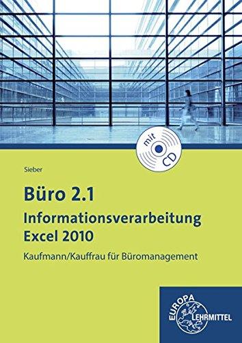 Büro 2.1 - Informationsverarbeitung Excel 2010: Kaufmann/Kauffrau für Büromanagement (Paperback): ...