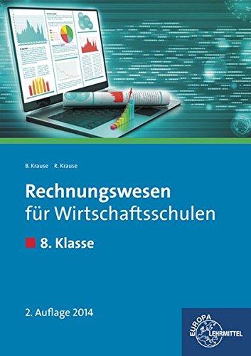 9783808583050: Rechnungswesen f�r Wirtschaftsschulen. 8. Klasse. Lehrbuch