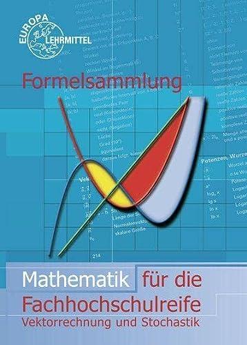 9783808585146: Formelsammlung Mathematik für die Fachhochschulreife: Vektorrechnung und Stochastik