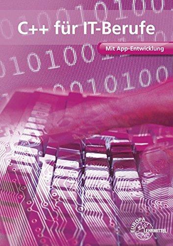 C++ für IT-Berufe: Mit App-Entwicklung - Dirk Hardy