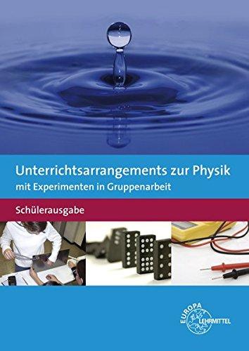 9783808585627: Unterrichtsarrangements zur Physik mit Experimenten in Gruppenarbeit. Schülerausgabe
