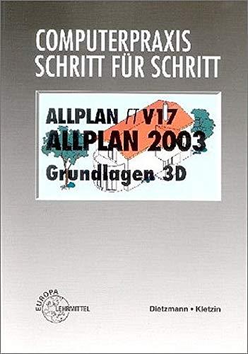9783808588086: Computerpraxis Schritt für Schritt : ALLPLAN FT V17, ALLPLAN 2003, Grundlagen 3D
