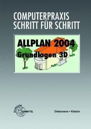 Allplan 2004 / Grundlagen 3D / Computerpraxis: Dietzmann, Heike, Kletzin,
