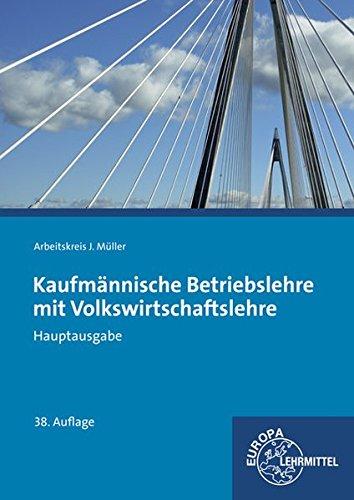 9783808591246: Kaufmännische Betriebslehre Hauptausgabe mit Volkswirtschaftslehre: ohne CD