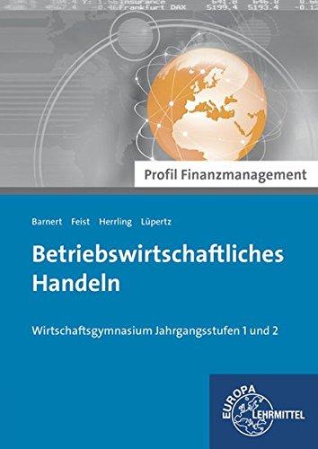 9783808595763: Betriebswirtschaftliches Handeln - Profil Finanzmanagement: Wirtschaftsgymnasium Jahrgangsstufen 1 und 2