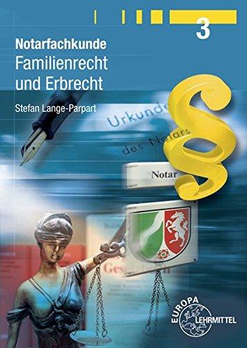 9783808596746: Notarfachkunde - Familienrecht und Erbrecht Band 3