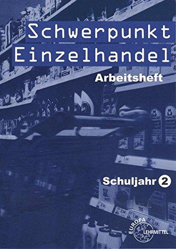 Schwerpunkt Einzelhandel Schuljahr 2: Arbeitsheft: Joachim Beck, Christel