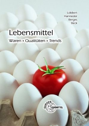 9783808598672: Lebensmittel: Waren, Qualitäten, Trends. Sachwortverzeichnis mit 4600 Einträgen