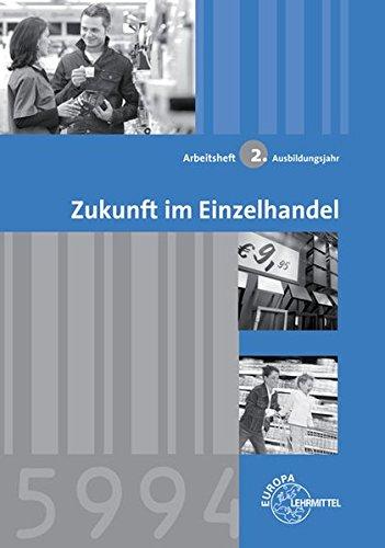 Arbeitsheft Zukunft im Einzelhandel 2. Ausbildungsjahr: Joachim Beck, Christel