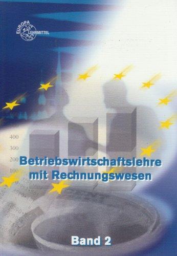 9783808599532: Betriebswirtschaftlehre mit Rechnungswesen 2: Für Berufsfach-, Fachober-, und Fachschulen für die allgemeine Hochschulreife/Fachholschulreife