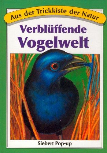 9783808928486: Aus der Trickkiste der Natur. Verblüffende Vogelwelt