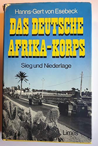 9783809020783: Das Deutsche Afrika-Korps: Sieg und Niederlage