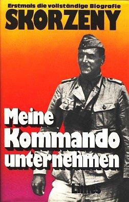 Meine Kommandounternehmen: Krieg ohne Fronten (German Edition) (3809021008) by Skorzeny, Otto