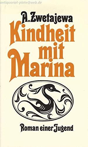Kindheit mit Marina. Roman einer Jugend. Aus dem Russischen von Alexander Kaempfe. - Zwetajewa, A. (Anastassja)