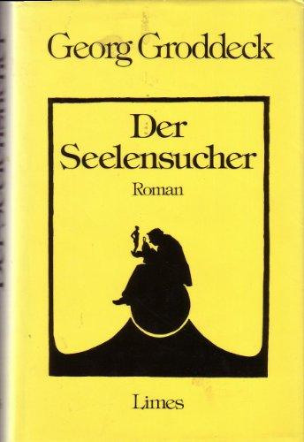 Der Seelensucher: Groddeck, Georg
