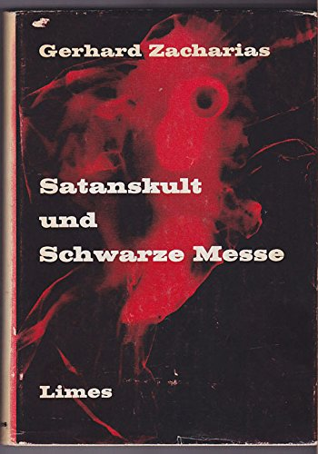 9783809021872: Satanskult und Schwarze Messe. Ein Beitrag zur Phänomenologie der Religion.