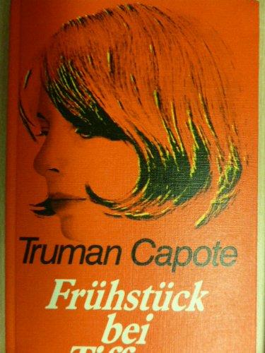 Frühstück bei Tiffany. Ein Kurzroman und drei Erzählungen. Deutsch von Hansi ...