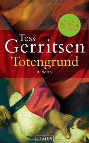 Totengrund: Roman : Roman - Tess Gerritsen