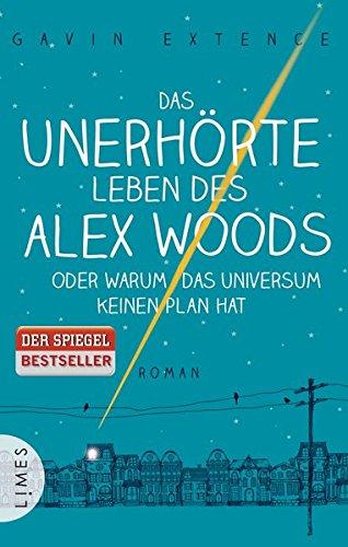 9783809026334: Das unerhörte Leben des Alex Woods oder warum das Universum keinen Plan hat