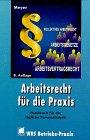 9783809212607: Arbeitsrecht für die Praxis. Handbuch für die tägliche Personalarbeit