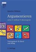 9783809214304: Argumentieren: Sicher, treffend, überzeugend. Trainingsbuch für Beruf und Alltag.